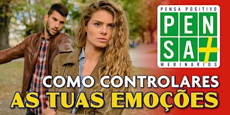 COMO CONTROLARES AS TUAS EMOÇÕES   | Pensa Positivo | Seminario Online bilhetes