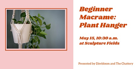 Beginner Macrame: Plant Hanger - OUTDOOR CLASS tickets