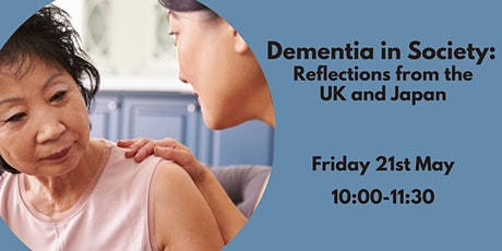 Dementia in Society: Reflections from the UK and Japan tickets