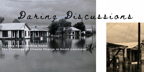 Losing Home/Finding Home: The Price of Climate Change in Louisiana tickets