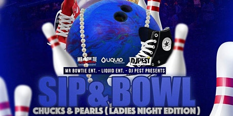 Sip & Bowl - Chucks & Pearls Ladies Night  Edition tickets
