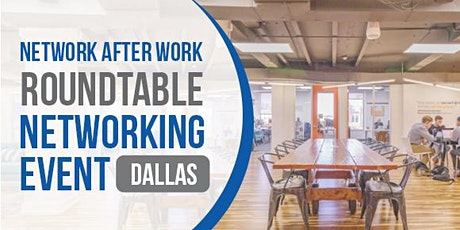 Roundtable Networking Dallas  by Network After Work tickets