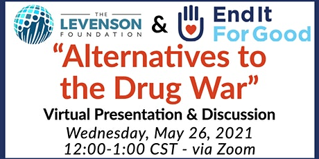 End It For Good presents Alternatives to the Drug War tickets