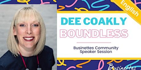 HR-tech & Recruiting | Dee Coakley, Boundless | Live @ Businettes Community Tickets