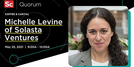 Coffee and Capital with Michelle Levine of Solasta Ventures tickets