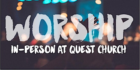 10AM - Quest Church  (MAY 30) tickets