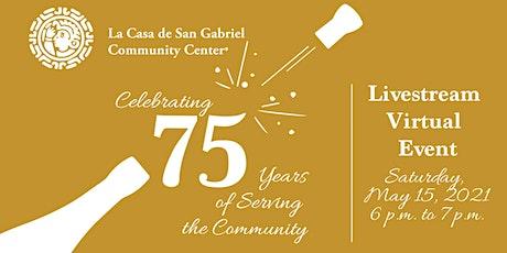 La Casa de San Gabriel's   75th Anniversary Virtual Celebration tickets