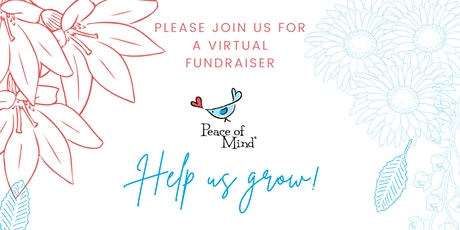 Help us Grow: Peace of Mind Community Fundraiser 2021! tickets