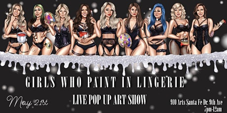 GIRLS WHO PAINT IN LINGERIE LIVE POPUP ART SHOW tickets