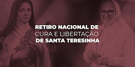 Retiro Nacional  de Cura e Libertação de Santa Teresinha bilhetes