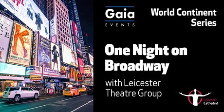 World Continent Series: One Night on Broadway with Leicester Theatre Group tickets