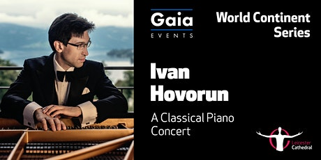 World Continent Series: Ivan Hovorun | A Classical Piano Concert tickets