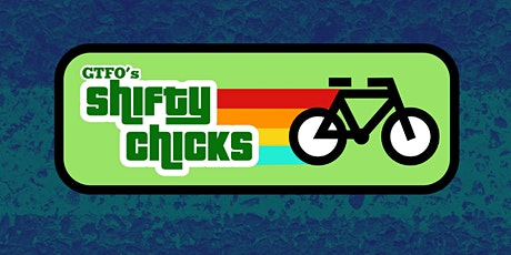 Copy of Shifty Chicks Ride #2 tickets