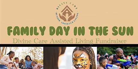 Family Day In the Sun Divine care assisted living fundraiser tickets