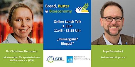 Bread, Butter & Bioeconomy -  Immergrün? Biogas! biglietti