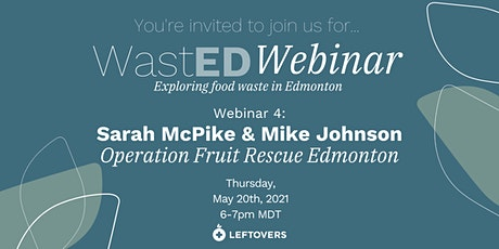 WastED Webinar #4: Operation Fruit Rescue tickets