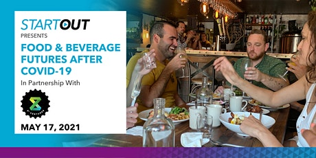 StartOut + Zx Ventures Presents: Food & Beverage Futures after COVID-19 tickets