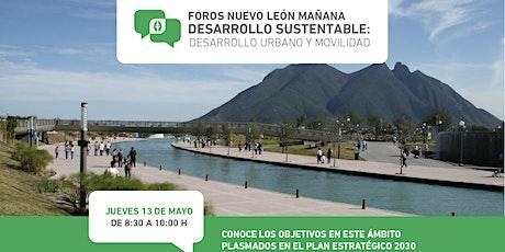 Foros Nuevo León Mañana: Desarrollo Sustentable-desarrollo urbano-movilidad entradas