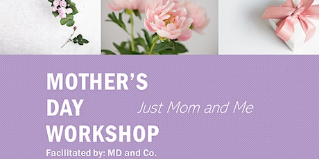 Mom and Me - Mother's Day Event tickets