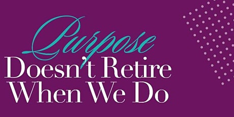 Destiny Colloquy - Purpose Doesn't Retire When We Do tickets