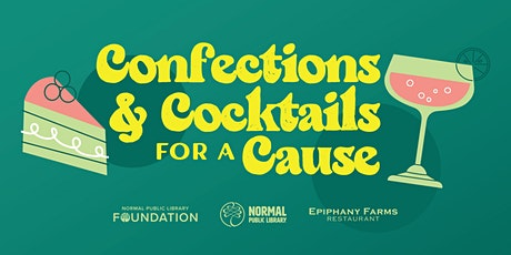 Confections & Cocktails for a Cause tickets