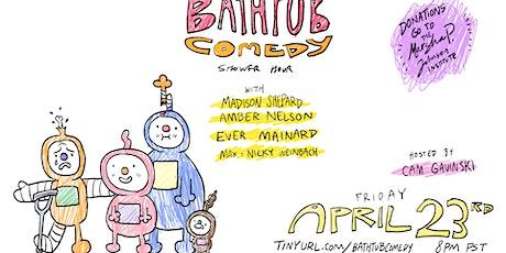 Bathtub Comedy Shower Hour: A Livestream Comedy Fundraiser tickets