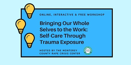Bringing Our Whole Selves to the Work: Self-Care Through Trauma Exposure Tickets