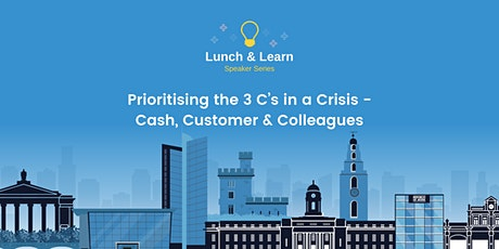 Prioritising the 3 C's in a Crisis - Cash, Customer & Colleagues tickets