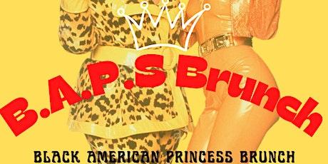 B.A.P.S Brunch - Black American Princess Brunch tickets