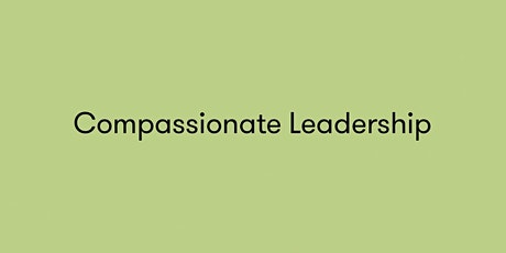 Compassionate Leadership tickets