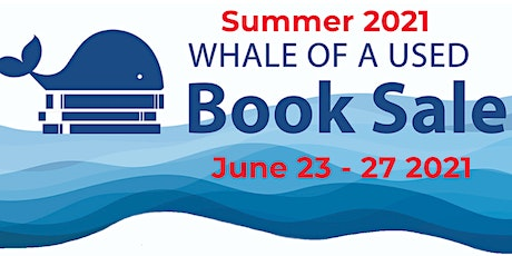 2021 Summer Whale of a Used Book Sale Reservations tickets