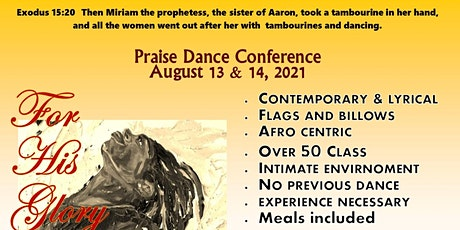10th Annual For His Glory Praise Dance Conference  08/13-14, 2021 tickets