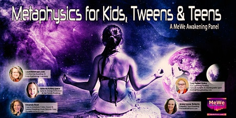 Metaphysics for Kids, Tweens & Teens, a Free Online MeWe Awakening Panel tickets