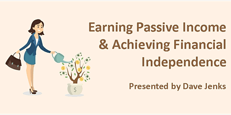 Earning Passive Income & Achieving Financial Independence tickets