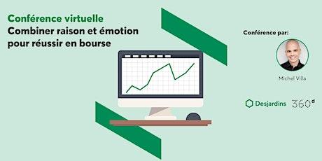 Conférence virtuelle: Combiner raison et émotion pour réussir en Bourse billets