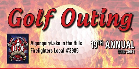 Algonquin Lake in the Hills Firefighters Local 3985 19th Annual Golf Outing tickets