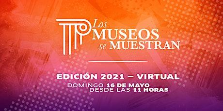 Los Museos se Muestran - 2021 entradas