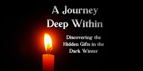 7 Week Meditation Series - Discovering the Hidden Gifts in the Dark Winter tickets