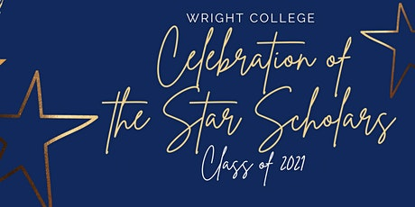 Wright College  Celebration of the Star Scholars - Class of 2021 tickets