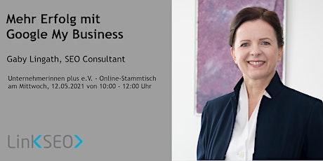 Unternehmerinnen plus Stammtisch - Mehr Erfolg mit Google My Business Tickets