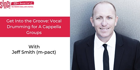 Get Into the Groove: Vocal Drumming for A Cappella Groups with Jeff Smith ingressos