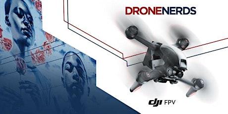Drone Nerds: DJI FPV Drone Experience tickets