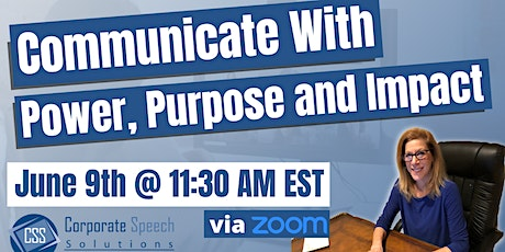 Communicate with Power, Purpose, and Impact - June 9. 2021 tickets