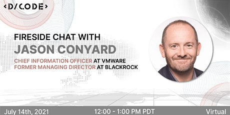 Fireside Chat with Jason Conyard, CIO at VMware tickets
