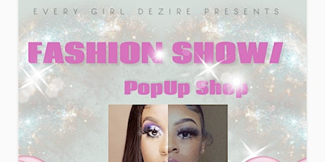 Every Girl Dezire Pop up Shop / Fashion Show tickets