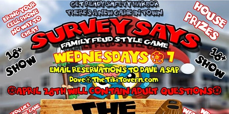 Survey Says (Family Feud Style Game) @ The Tiki Tavern Safety Harbor tickets