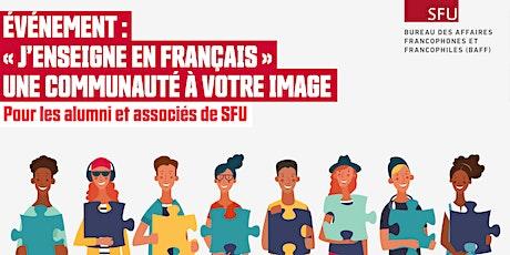 Événement : «J'enseigne en français» , une communauté à votre image billets