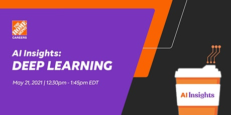 New AI Insights Series: Deep Learning, Presented by The Home Depot tickets