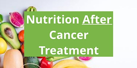 Nutrition After Cancer Treatment tickets