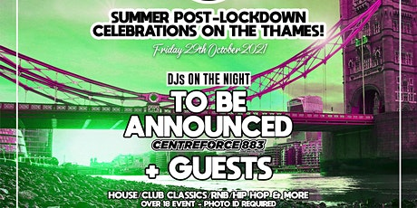 Summer Post lockdown celebrations on the Thames with a secret after party tickets